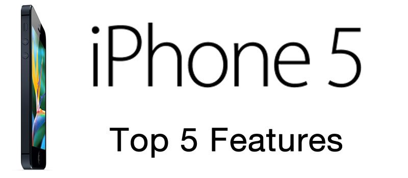 iPhone 5 Top 5 Features